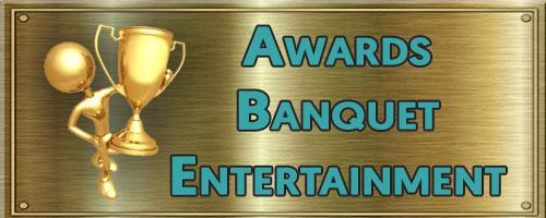 after dinner entertainment - awards dinner entertainment